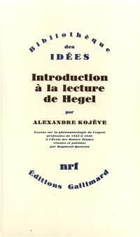 Introduction à la lecture de Hegel : leçons sur la phénomélogie de l'esprit