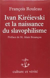 Ivan Kireïevski et la naissance du slavophilisme