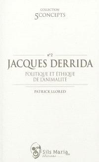 Jacques Derrida : politique et éthique de l'animalité