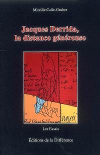 Jacques Derrida, la distance généreuse
