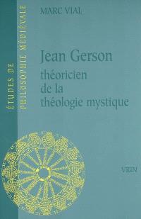 Jean Gerson, théoricien de la théologie mystique