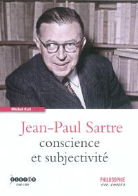 Jean-Paul Sartre : conscience et subjectivité