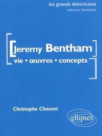 Jeremy Bentham : vie, oeuvres, concepts