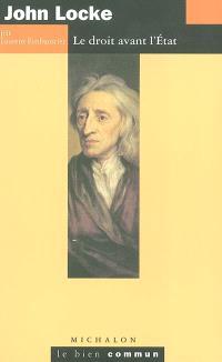 John Locke : le droit avant l'Etat