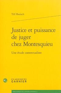 Justice et puissance de juger chez Montesquieu : une étude contextualiste
