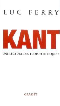 Kant : une lecture des trois Critiques