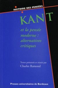 Kant et la pensée moderne : alternatives critiques : six études sur Kant