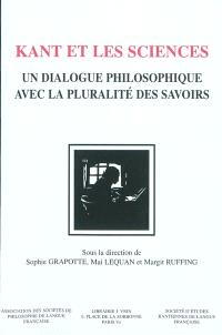 Kant et les sciences : un dialogue philosophique avec la pluralité des savoirs