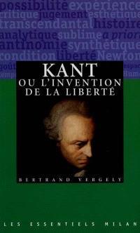 Kant ou l'invention de la liberté