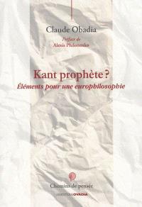 Kant prophète ? : éléments pour une europhilosophie