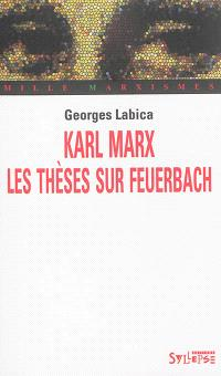 Karl Marx : Les thèses sur Feuerbach