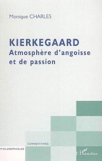 Kierkegaard : atmosphère d'angoisse et de passion