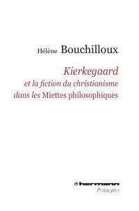 Kierkegaard et la fiction du christianisme dans les Miettes philosophiques