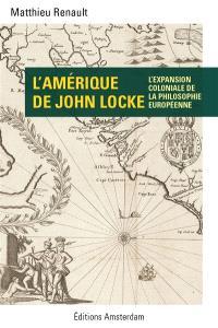 L'Amérique de John Locke : l'expansion coloniale de la philosophie européenne