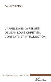 L'appel dans la pensée de Jean-Louis Chrétien : contexte et introduction