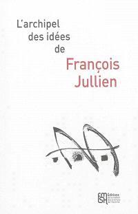 L'archipel des idées de François Jullien
