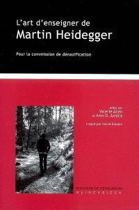 L'art d'enseigner de Martin Heidegger : pour la commission de dénazification