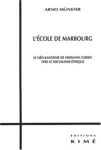 L'école de Marburg : le néo-kantisme de Hermann Cohen