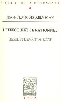 L'effectif et le rationnel : Hegel et l'esprit objectif