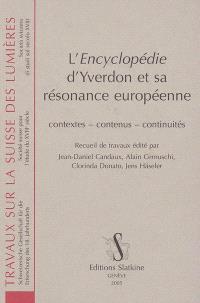 L'Encyclopédie d'Yverdon et sa résonance européenne : contextes, contenus, continuités