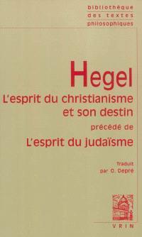 L'esprit du christianisme et son destin; Précédé de L'esprit du judaïsme