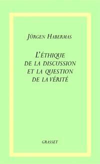 L'éthique de la discussion et la question de la vérité