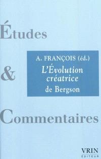 L'évolution créatrice de Bergson