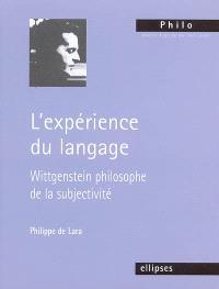 L'expérience du langage, Wittgenstein philosophe de la subjectivité