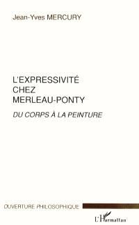 L'expressivité chez Merleau-Ponty : du corps à la peinture