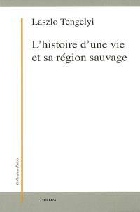 L'histoire d'une vie et sa région sauvage