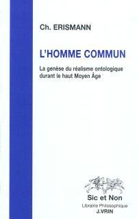 L'homme commun : la genèse du réalisme ontologique durant le haut Moyen Age