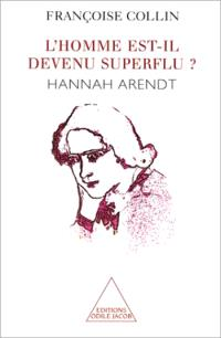 L'homme est-il devenu superflu ? : Hannah Arendt