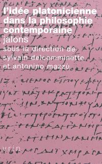 L'idée platonicienne dans la philosophie contemporaine : jalons