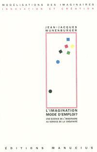 L'imagination mode d'emploi ? : une science de l'imaginaire au service de la créativité