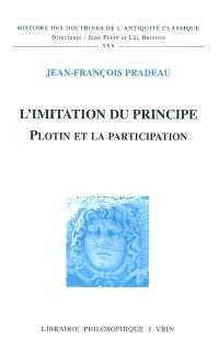 L'imitation du principe : Plotin et la participation