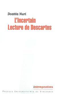 L'incertain : lecture de Descartes