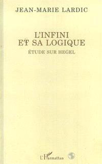 L'infini et sa logique : étude sur Hegel