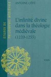 L'infinité divine dans la théologie médiévale (1220-1255)