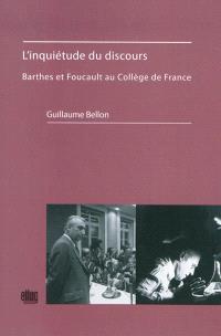 L'inquiétude du discours : Barthes et Foucault au Collège de France