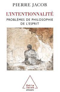 L'intentionnalité : problèmes de philosophie de l'esprit