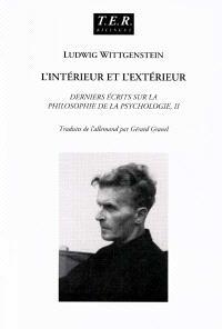 L'intérieur et l'extérieur. Volume 2, Derniers écrits sur la philosophie de la psychologie : 1949-1951