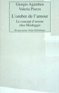 L'ombre de l'amour : le concept d'amour chez Heidegger