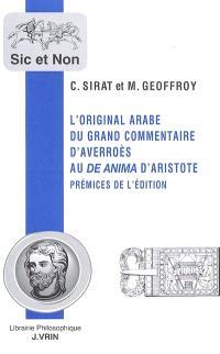 L'original arabe du Grand Commentaire d'Averroès au De anima d'Aristote : prémices de l'édition