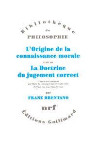 L'origine de la connaissance morale; Suivi de La doctrine du jugement correct