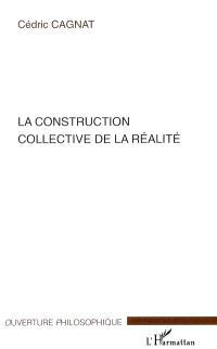 La construction collective de la réalité