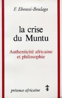 La crise du Muntu : authenticité africaine et philosophie : essai