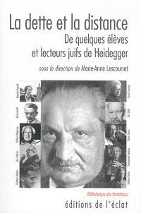 La dette et la distance : de quelques élèves et lecteurs juifs de Heidegger