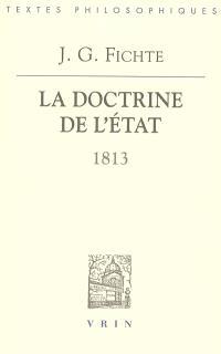 La doctrine de l'Etat : 1813 : leçons sur des contenus variés de philosophie appliquée