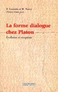 La forme dialogue chez Platon : évolution et réceptions