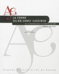 La forme selon Ernst Cassirer : de la morphologie au structuralisme